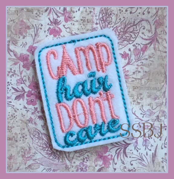 SSBJ Camp Hair Don't Care Embroidery File
