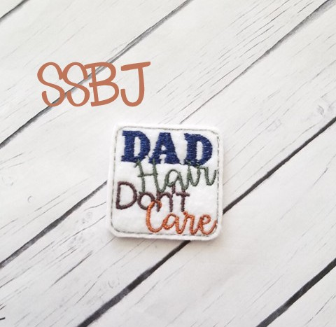 SSBJ DAD Hair Don't Care Embroidery File