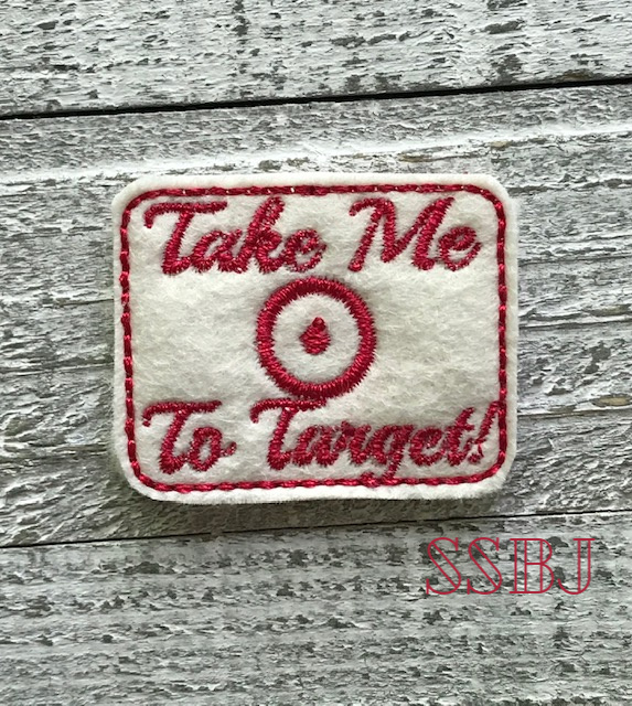 SSBJ Take Me To Target Embroidery File