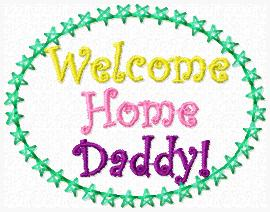 Welcome Home Daddy Cover Embroidery File